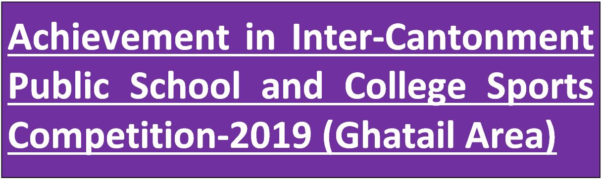 Achievement in Inter-Cantonment Public School and College Sports Competition-2019 (Ghatail Area)